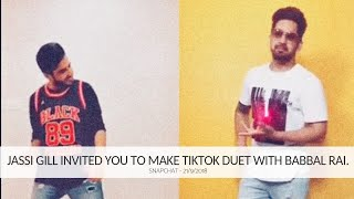 Jassi Gill invited you to make Tiktok duet with Babbal rai, Snapchat - 21/9/2018
