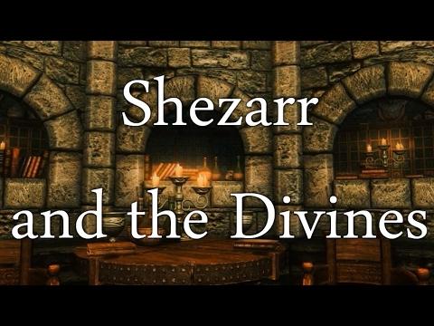 ELDER SCROLL READINGS: Shezarr and the Divines