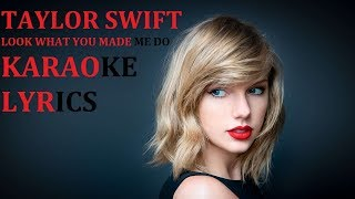 TAYLOR SWIFT - LOOK WHAT YOU MADE ME DO KARAOKE COVER LYRICS
