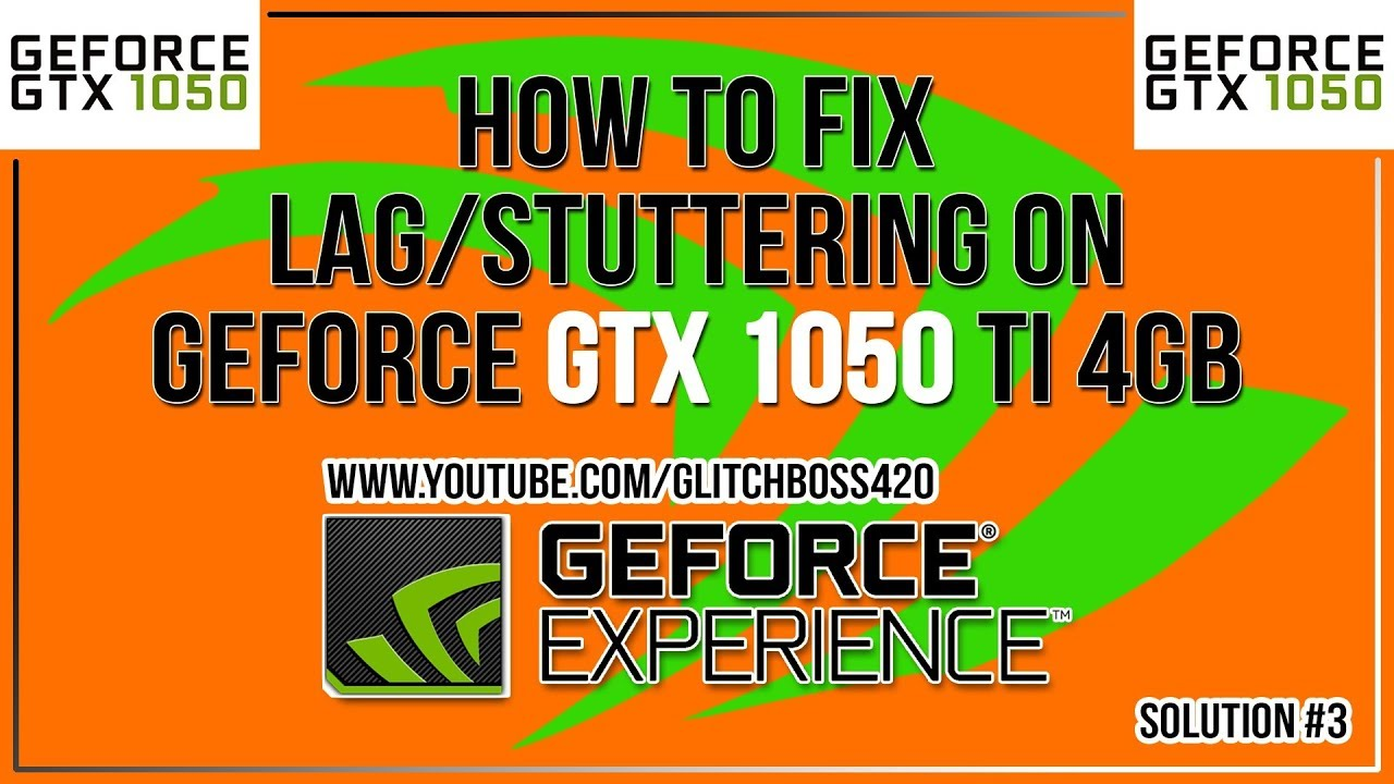 How To Fix Lag/Stuttering On Geforce GTX 1050 Ti 4GB (Solution #3) | BEST  METHOD SO FAR!!