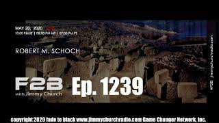 Ep. 1239 FADE to BLACK Jimmy Church w/ Dr. Robert Schoch : Gobekli Tepe Special Event