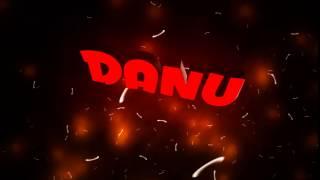 intro cu numele DANU