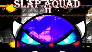 SLAP SQUAD II - GEOMETRY DASH