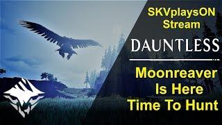 SKVplaysON - DAUNTLESS -  Time to Hunt  Moonreaver Shrike,  [ENGLISH] PC Gameplay
