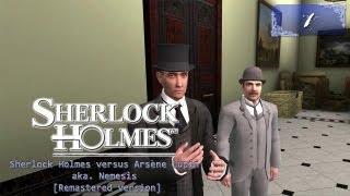 Sherlock Holmes (Video Games) - Nemesis [Remastered version] - Pt.1