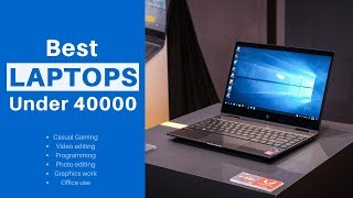 Best Laptops Under 40000 Rs in India 2019, For College Students, Gaming, Office use