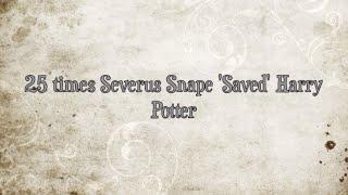 25 times Severus Snape saved Harry Potter