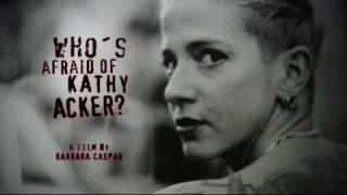 Who´s afraid of Kathy Acker Teaser