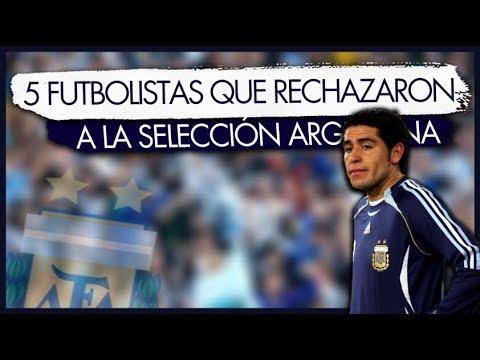5 Grandes Futbolistas que rechazaron la Selección Argentina