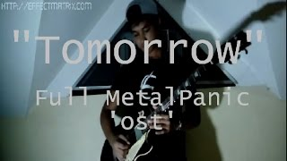 "E-Guitar solo -Full Metal Panic! OST ""TOMORROW"" By ALRadaza"