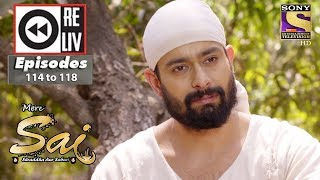 Weekly Reliv - Mere Sai - 5th Mar to 09th Mar 2018 - Episode 114 to 118