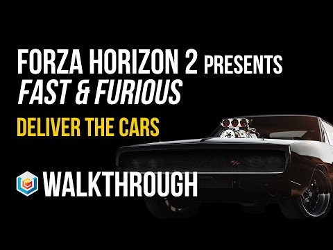 Forza Horizon 2 Presents Fast & Furious Walkthrough Deliver the Cars Gameplay Let's Play