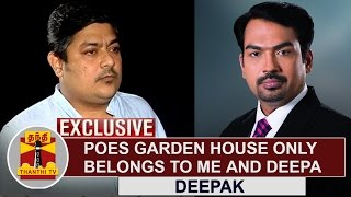 EXCLUSIVE   Poes Garden House only belongs to me and Deepa - Jayalalithaa's Nephew Deepak