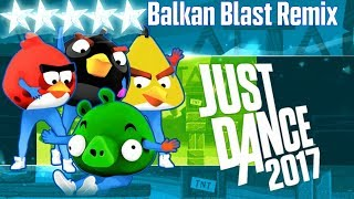 Balkan Blast Remix - Just Dance 2017 - Full Gameplay 5 Stars