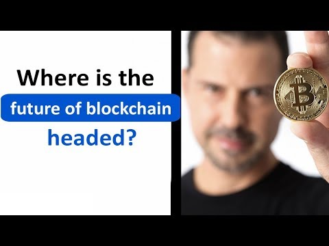 Where is the Future of Blockchain Headed?