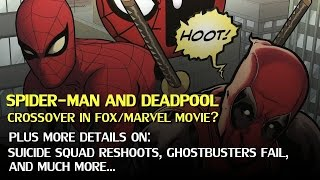 Spider-man Homecoming, Suicide Squad reshoots and Deadpool crossover!