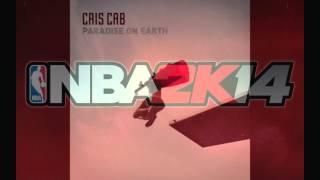 NBA 2K14 OST Cris Cab Paradise on Earth HD