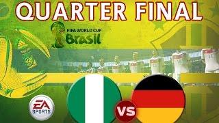 [TTB] 2014 FIFA World Cup Brazil - Nigeria Vs Germany - QUARTER FINAL - Ep5