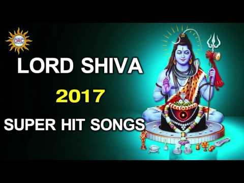 Lord Shiva 2017 Super Hit Songs     Lord Shiva Devotional Songs