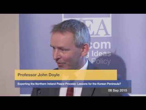 Prof. John Doyle  - Exporting the Northern Ireland Peace Process: Lessons for the Korean Peninsula?