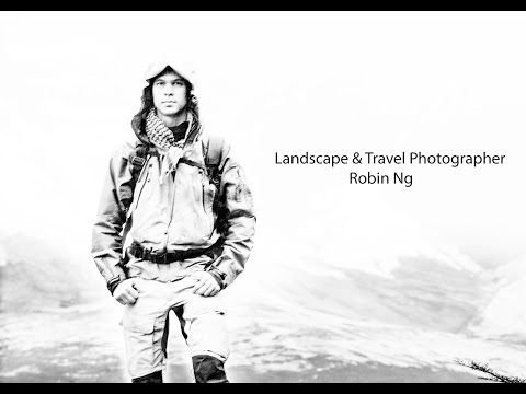 Landscape and Travel Photographer Robin Ng
