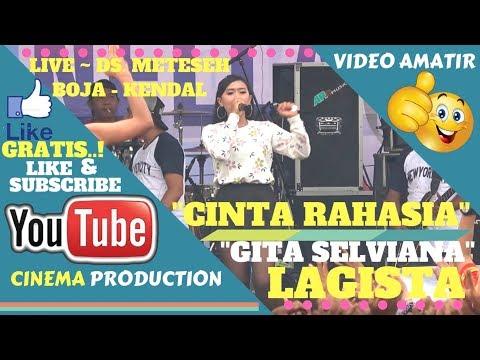 Free download Mp3 lagu VIDEO LAGISTA LIVE ~ CINTA RAHASIA I GITA SELVIANA I OM LAGISTA LIVE METESESH BOJA KENDAL 2018 terbaik