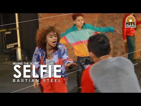 Behind The Scene #SELFIE - Bastian Steel [Official]
