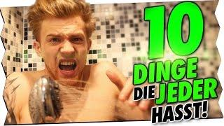 10 DINGE DIE JEDER HASST