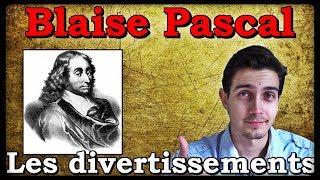 BLAISE PASCAL :  LES DIVERTISSEMENTS
