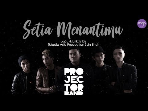 Projector Band - Setia Menantimu (Official Lirik Video)