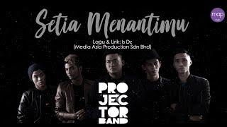 Projector Band Setia Menantimu Official Lirik Video