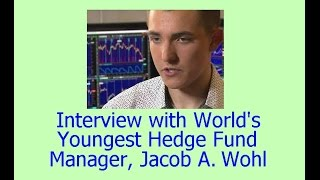 Interview Jacob Wohl Youngest Hedge Fund Manager Investing Expert Stock Market Tips Basi