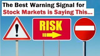 The Early Warning Indicators Are Now Saying This About Stock Markets