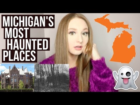 THE MOST HAUNTED PLACES IN MICHIGAN | alaina