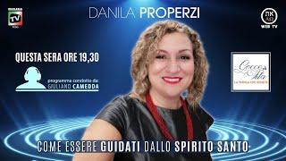 COME ESSERE GUIDATI DALLO SPIRITO SANTO #1 - DANILA PROPERZI