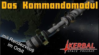 KSP: Das Kommandomodul (Rendezvous im Orbit)