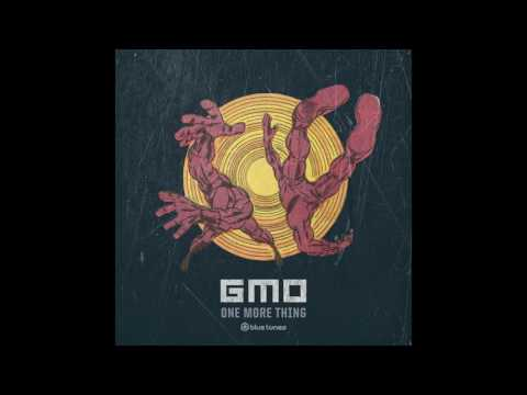 GMO - One More Thing - Official