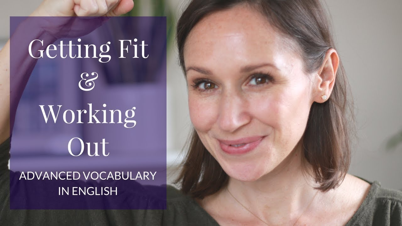 Advanced Vocabulary for Exercising at the Gym & Working Out in English