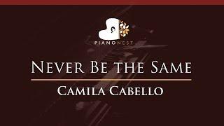 Camila Cabello - Never Be the Same - HIGHER Key (Piano Karaoke / Sing Along)