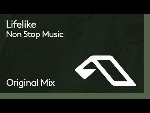 Lifelike - Non Stop Music
