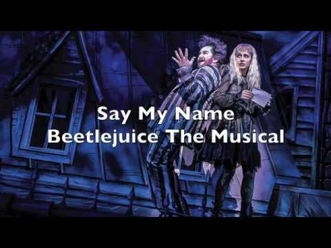 Beetlejuice the Musical - Say My Name Lyrics