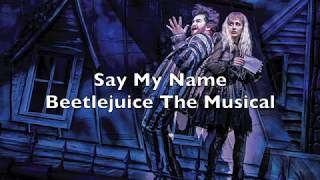 Beetlejuice the Musical - Say My Name Lyrics Thumb