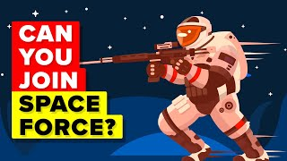 What Does It Take To Join US Military Space Force?