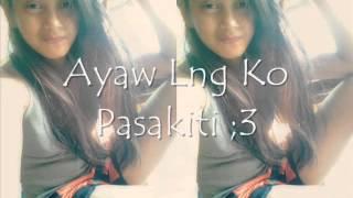 Ayaw Lng Ko Pasakiti♥ (BY; DJ ' AiCERT)