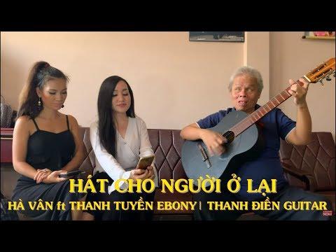 Hát Cho Người ở Lại - Hà Vân Ft Thanh Tuyền Ebony & Thanh Điền Guitar