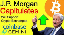 JP MORGAN Capitulates & Supports Coinbase & Gemini Crypto Exchanges - Secret $140M Bitcoin Fund