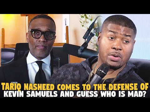 Tariq Nasheed Comes To The Defense of @Kevin Samuels and Guess who is MAD?