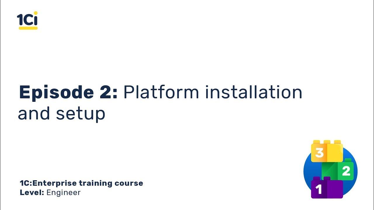 Episode 2. Platform installation and setup