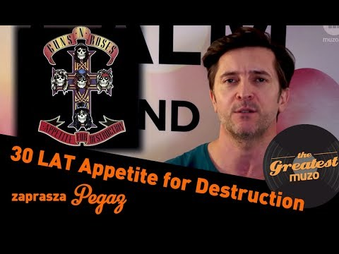 Guns N Roses Appetite For Destruction 30 lat – The Greatest Muzo – Pegaz