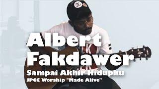"""Albert Fakdawer - Sampai Akhir Hidupku - ( JPCC Worship """"Made Alive"""" ) Mp3"""